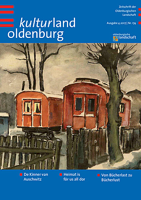 Titelbild kulturland oldenburg, Ausgabe 4/2017. Quelle: Oldenburgische Landschaft