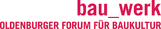 Logo: bau_werk Oldenburger Forum für Baukultur